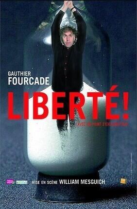 LIBERTE ! (AVEC UN POINT D'EXCLAMATION) DE GAUTHIER FOURCADE