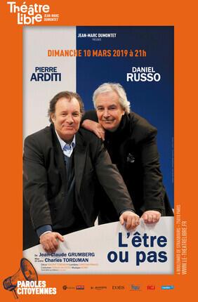 L'ETRE OU PAS AVEC PIERRE ARDITI ET DANIEL RUSSO (Theatre Comedia)