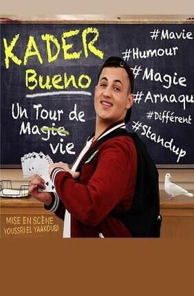 KADER BUENO DANS UN TOUR DE MA VIE (Theatre Le Royal)