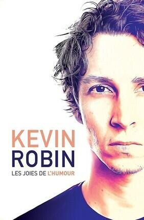 KEVIN ROBIN DANS LES JOIES DE L'HUMOUR