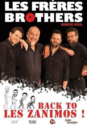 LES FRERES BROTHERS : BACK TO THE ZANIMOS