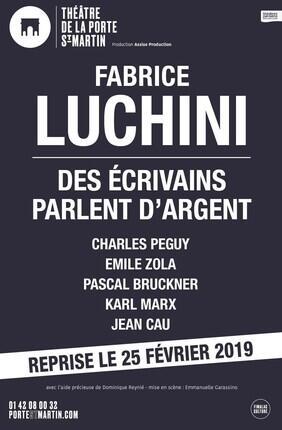 FABRICE LUCHINI : DES ECRIVAINS PARLENT D'ARGENT