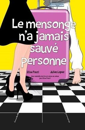 LE MENSONGE N'A JAMAIS SAUVE PERSONNE A Saint Etienne