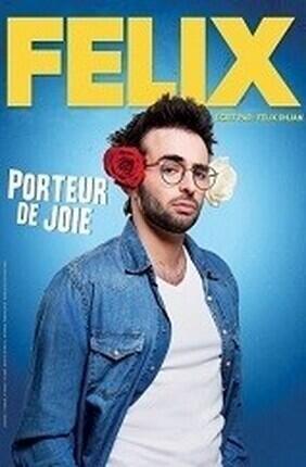 FELIX DANS PORTEUR DE JOIE (Lille)