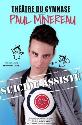 PAUL MINEREAU DANS SUICIDE ASSISTE (Theatre du Gymnase)