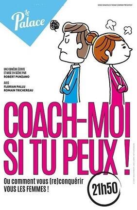 COACH-MOI SI TU PEUX ! - Le Palace Avignon