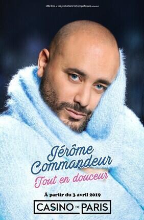 JEROME COMMANDEUR - TOUT EN DOUCEUR (Casino de Paris)