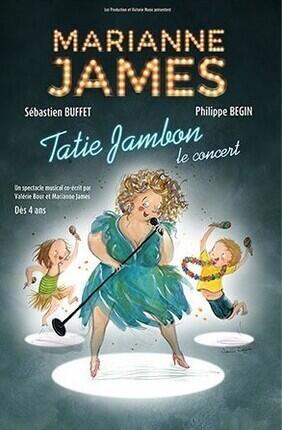MARIANNE JAMES - TATIE JAMBON, LE CONCERT