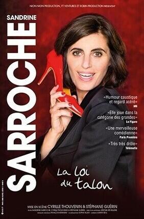 SANDRINE SARROCHE DANS LA LOI DU TALON - Theatre le Paris