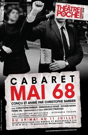 CABARET MAI 68, CONCU ET ANIME PAR CHRISTOPHE BARBIER
