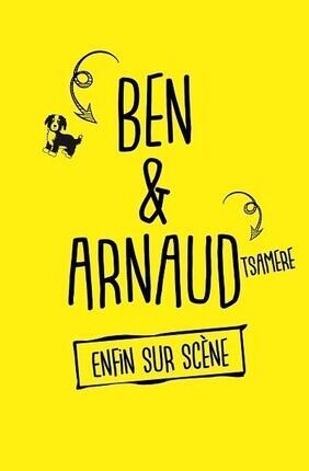BEN ET ARNAUD TSAMERE - ENFIN SUR SCENE (Versailles)