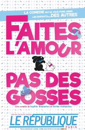 FAITES L'AMOUR PAS DES GOSSES (Le République)