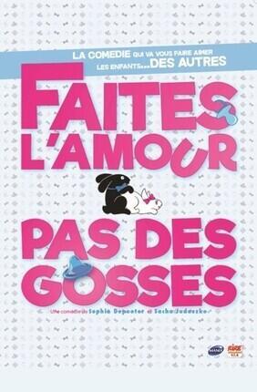 FAITES L'AMOUR PAS DES GOSSES (Theatre BO Avignon)