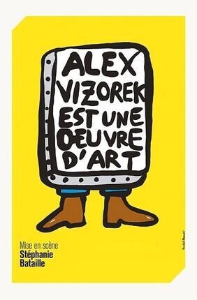 ALEX VIZOREK EST UNE OEUVRE D'ART (Theatre Les Beliers Avignon)