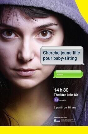CHERCHE JEUNE FILLE POUR BABY-SITTING (Theatre de l'Isle 80)