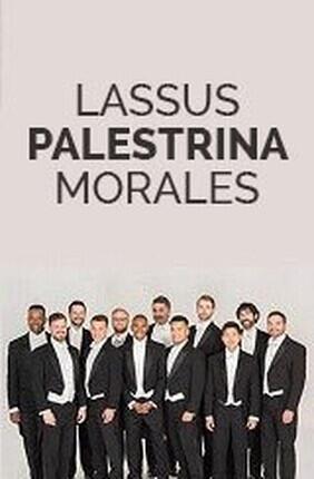 LASSUS, PALESTRINA, MORALES