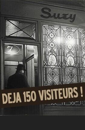VISITE GUIDEE MAISON CLOSE - 13 AVRIL 1946 FERMETURE DEFINITIVE DES BORDELS EN FRANCE