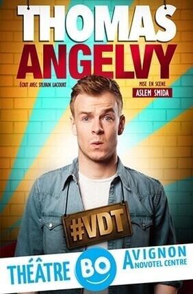 THOMAS ANGELVY DANS #VDT Au Theatre BO Avignon