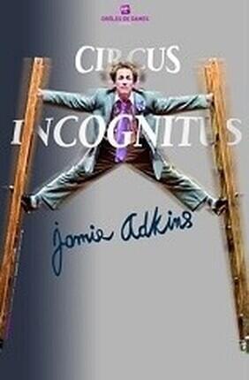 JAMIE ADKINS CIRCUS INCOGNITUS (Sucy en Brie)
