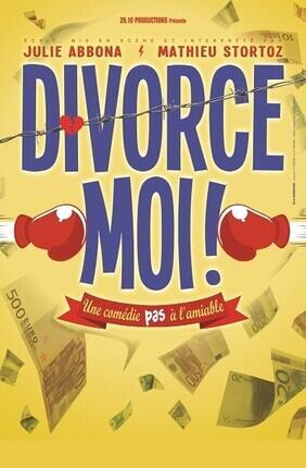 DIVORCE MOI ! (Aix en Provence)