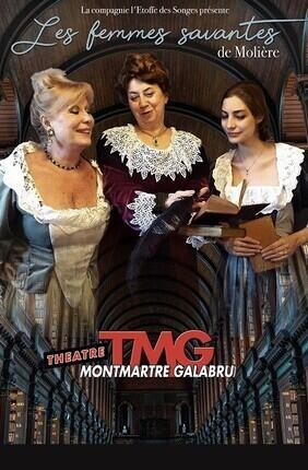 LES FEMMES SAVANTES Au Theatre Montmartre Galabru