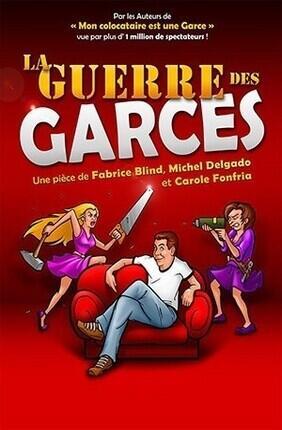 LA GUERRE DES GARCES (Comedie de Nice)
