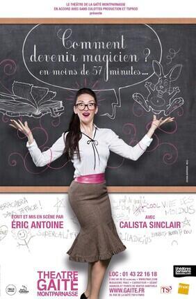 COMMENT DEVENIR MAGICIEN EN MOINS DE 57 MINUTES ECRIT ET MIS EN SCENE PAR ERIC ANTOINE