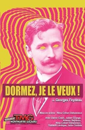 DORMEZ, JE LE VEUX ! (Theatre Montmartre Galabru)