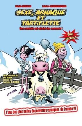 SEXE, ARNAQUE ET TARTIFLETTE (Le Theatre de Jeanne)