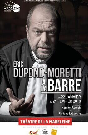 ERIC DUPOND-MORETTI A LA BARRE