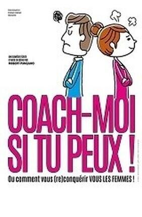 COACH-MOI SI TU PEUX ! (Comedie de Nice)