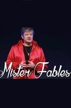 MISTER FABLES, LA FONTAINE AUJOURD'HUI