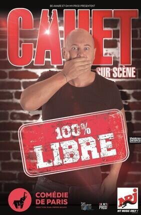 CAUET A LA COMEDIE DE PARIS DANS 100% LIBRE