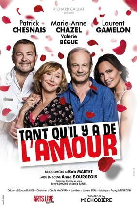 TANT QU'IL Y A DE L'AMOUR AVEC PATRICK CHESNAIS ET MARIE-ANNE CHAZEL (Opera Comedie)