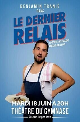 BENJAMIN TRANIE DANS LE DERNIER RELAIS