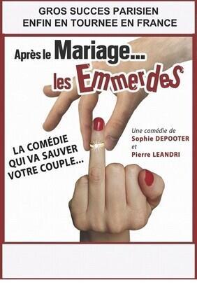 APRES LE MARIAGE LES EMMERDES (Comedie La Rochelle)