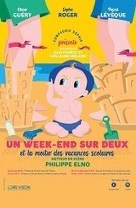 UN WEEK END SUR DEUX ET LA MOITIE DES VACANCES SCOLAIRES (Theatre de Poche Graslin)