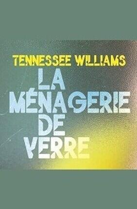 LA MENAGERIE DE VERRE (Theatre de l'Epee de Bois)