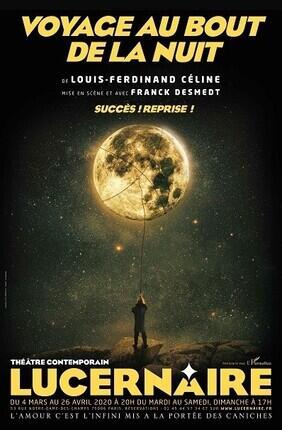 VOYAGE AU BOUT DE LA NUIT Au Theatre Lucernaire