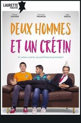 DEUX HOMMES ET UN CRETIN (Laurette Lyon)