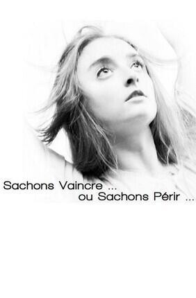 SACHONS VAINCRE...OU SACHONS PERIR...