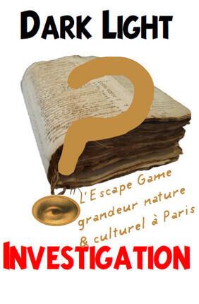 ESCAPE GAME : DARK LIGHT INVESTIGATION