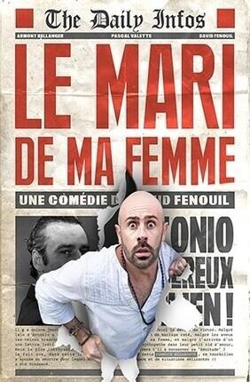 LE MARI DE MA FEMME (Comedie de Nice)