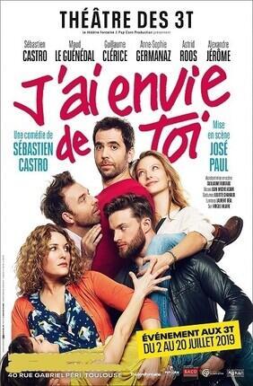J'AI ENVIE DE TOI (Theatre 3 T)
