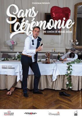 MICKAEL BIECHE DANS SANS CEREMONIE AU COMPLEXE CAFE-THEATRE