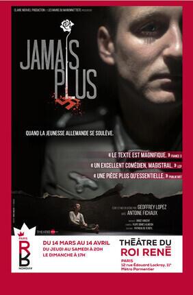 JAMAIS PLUS (Theatre du Roi René)