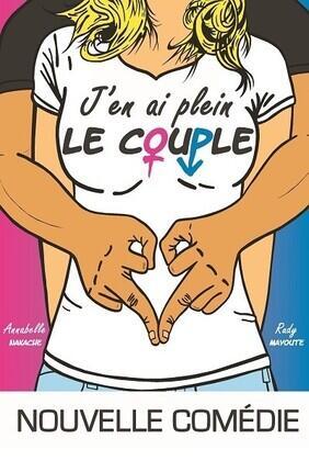 J'EN AI PLEIN LE COUPLE ! a la Comedie de Grenoble