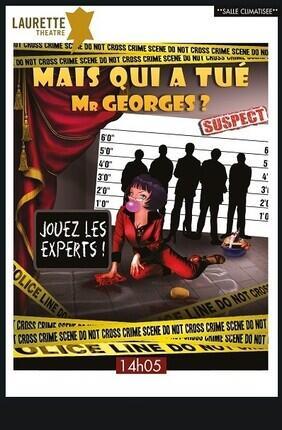 MAIS QUI A TUE MR GEORGES ? (Laurette Avignon)