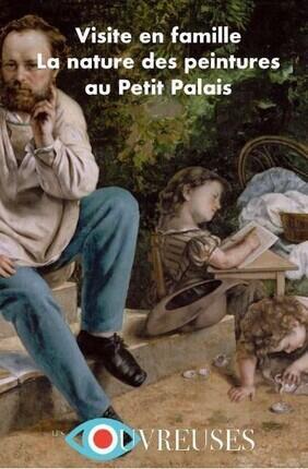 VISITE GUIDEE EN FAMILLE : LA NATURE DES PEINTURES AU PETIT PALAIS