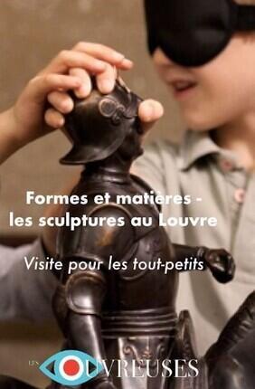 VISITE POUR LES TOUT-PETITS FORMES ET MATIERES - LES SCULPTURES AU LOUVRE